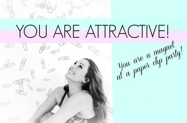 You Are Attractive